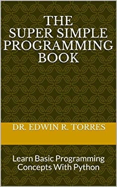 The Super Simple Programming Book: Learn Basic Programming Concepts With Python