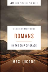 Romans Study Guide: In the Grip of Grace (40 Days Through the Book) Kindle Edition