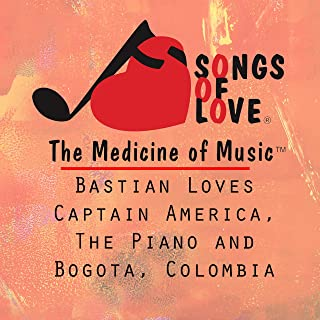 Bastian Loves Captain America, the Piano and Bogota, Colombia