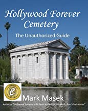 Hollywood Forever Cemetery: The Unauthorized Guide (English Edition)