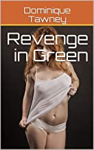 Revenge in Green. (Body Modification) He sent a magic kinky imp after her.: Julie and her family are going to suffer (erotic and extreme body transformations)