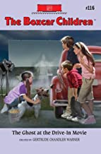 The Ghost at Drive-In Movie (The Boxcar Children Mysteries Book 116)