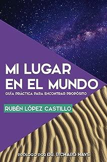 Mi lugar en el mundo: Guía práctica para encontrar propósito (Spanish Edition)
