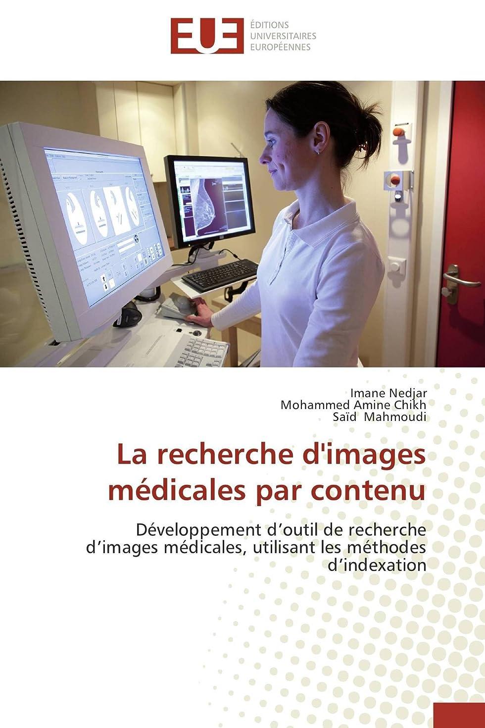 メンターダーツ安心させるLa Recherche d'Images Médicales Par Contenu (Omn.Univ.Europ.)