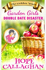 Double Date Disaster: A Cozy Christian Mystery and Suspense Novel (Garden Girls - The Golden Years Mystery Series Book 1) Kindle Edition