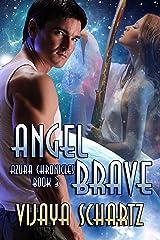 Angel Brave (Azura Chronicles Book 3) Kindle Edition