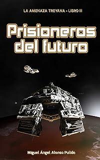 Prisioneros del Futuro (La amenaza treyana nº 3