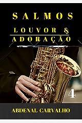 Salmos - Louvor & Adoração - Volume 4 (Portuguese Edition) Kindle Edition