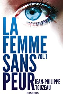 La femme sans peur (Volume 1) (French Edition)