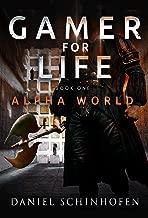 Gamer for Life (Alpha World Book 1) (English Edition)