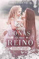 DONAS DO MEU REINO : Volume 1 (Família Reed) eBook Kindle