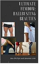 Ultimate FemDom: BallBusting Beauties