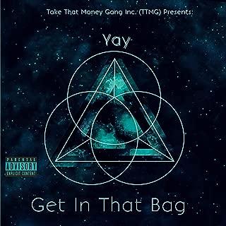 Get in That Bag [Explicit]
