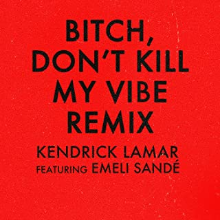 Bitch, Don't Kill My Vibe [Clean] (Remix)