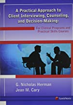 A Practical Approach to Client Interviewing, Counseling, and Decision-Making: For Clinical Programs and Practical Skills Courses                                              best Interviewing Books