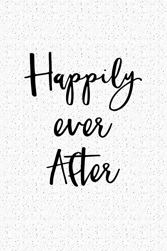 Happily Ever After: A 6x9 Inch Matte Softcover Notebook Journal With 120 Blank Lined Pages And An Uplifting Positive Wedding Day Cover Slogan