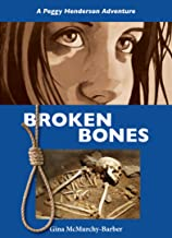 Broken Bones: A Peggy Henderson Adventure
