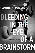 Bleeding in the Eye of a Brainstorm (The Mongo Mysteries)