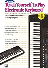 Alfred's Teach Yourself to Play Electronic Keyboard: Everything You Need to Know to Start Playing Now! (Teach Yourself Series)