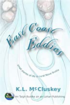 East Coast Eddies: Small stories of life in rural Nova Scotia. (English Edition)