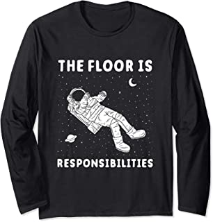 The Floor Is Responsibilities - Space Astronaut Meme Long Sleeve T-Shirt