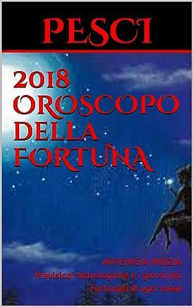 PESCI 2018 OROSCOPO della FORTUNA: Previsioni Astrologiche e i giorni più Fortunati di ogni mese