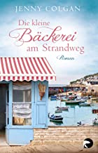 Die kleine Bäckerei am Strandweg (Die kleine Bäckerei am Strandweg 1): Roman (German Edition)