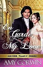 En Garde, My Love (The Archer Family Regency Romances Book 5)