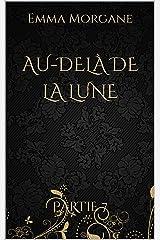 AU-DELÀ DE LA LUNE: Partie 7 (format poche - volet 3/3 du Tome 3) Collection Gold & Black (AU-DELÀ DE LA LUNE (format poche - Collection Gold & Black)) Format Kindle