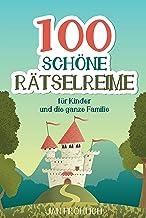 100 schöne Rätselreime: Beschäftigungsbuch für Kinder ab 6 Jahren sowie Eltern und Erwachsene - Versrätsel, Reine, Hefte, ...