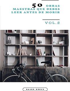 50 Obras Maestras que debes leer antes de morir: Vol.2 (Bauer Classics) (Los Más Vendidos en Español)