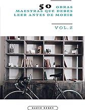 50 Obras Maestras que debes leer antes de morir: Vol.2 (Bauer Classics) (Los Más Vendidos en Español) (Spanish Edition)