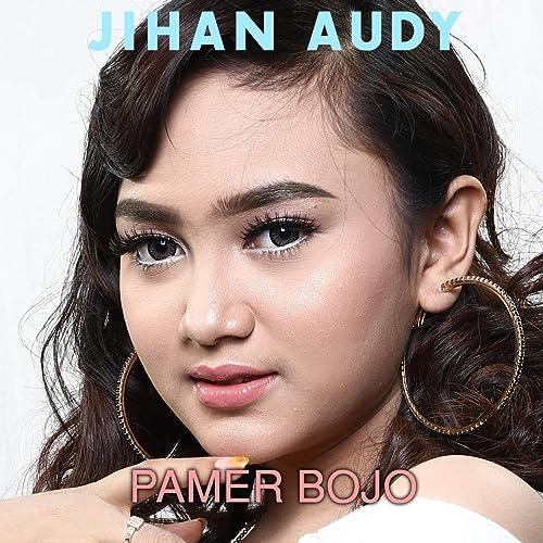 Pamer Bojo By Jihan Audy On Amazon Music Amazon Com
