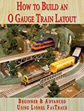 How to Build An O Gauge Train Layout Beginner & Advanced - Using Lionel FasTrack