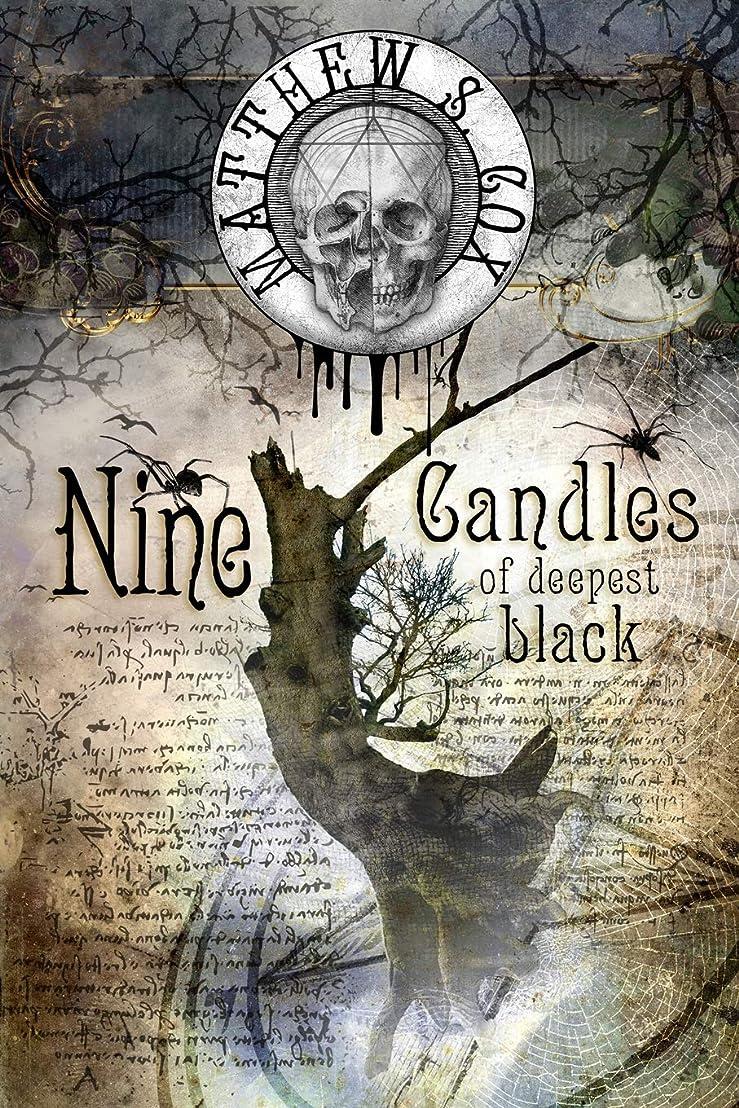 避けられないスナップ酸素Nine Candles of Deepest Black