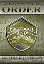 The Lost Art of Order - Protocol and Service Manual