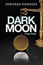Dark Moon, A Legal Thriller (The Warrick Thompson Files Book 1)