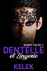 Dentelle et Lingerie (Daddy Tales en français t. 1) Format Kindle