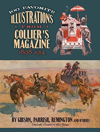 100 Favorite Illustrations from Colliers Magazine, 1898-1914: By Gibson, Parrish, Remington and Others