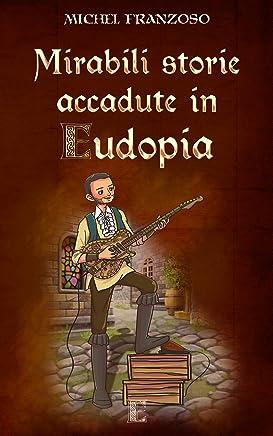 Mirabili storie accadute in Eudopia