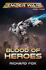 Blood of Heroes (The Ember War Saga Book 3) Kindle Edition