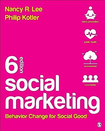 Social Marketing: Behavior Change for Social Good
