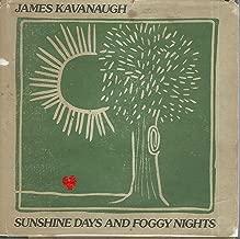 Sunshine Days and Foggy Nights