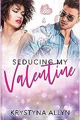 Seducing My Valentine (Sexy Romantic Standalone Book 3) Kindle Edition