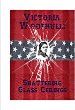 Victoria Woodhull: Shattering Glass Ceilings
