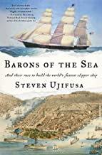 Barons of the Sea: And Their Race to Build the World's Fastest Clipper Ship PDF