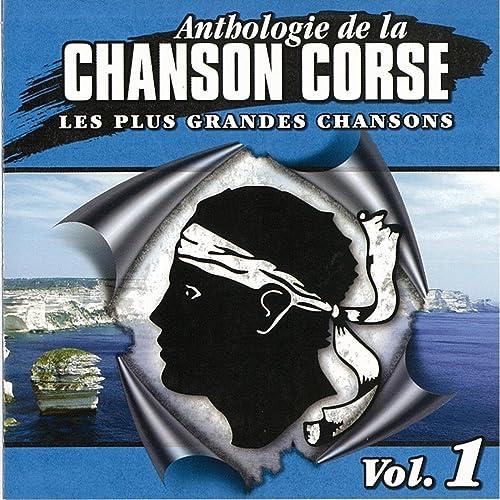 Anthologie de la chanson corse, vol. 1 (Les plus grandes chansons)