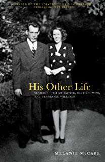 His Other Life: Searching For My Father, His First Wife, and Tennessee Williams