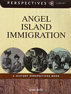 Angel Island Immigration: A History Perspectives Book