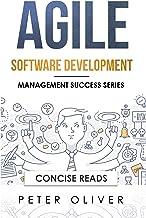 Agile Software Development: Agile, Scrum, and Kanban for Project Management (Management Success Book 4)
